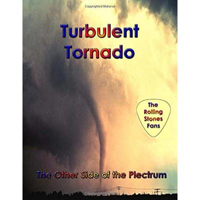 Turbulent Tornado: The Other Side of the Plectrum…The Rolling Stones Fans, Fai