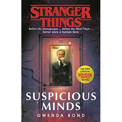 Stranger Things: Suspicious Minds: The First Official Novel, Bond, Gwenda, Good