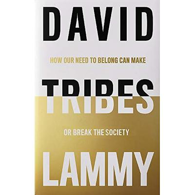 Tribes: How Our Need to Belong Can Make or Break Society by Lammy, David, NEW Bo