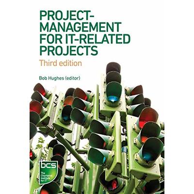 Project Management for IT-Related Projects, Hughes, Ireland, Smith, Wes..
