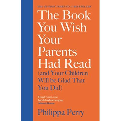 The Book You Wish Your Parents Had Read (and Your Children Will Be Glad That