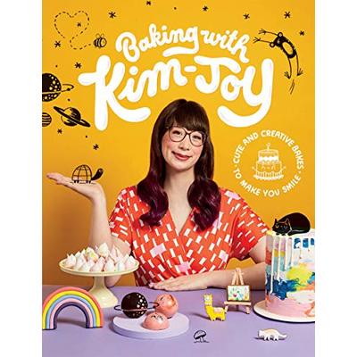 Baking with Kim-Joy: Cute and creative bakes to make you smile by Kim-Joy Book