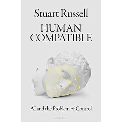 Human Compatible: AI and the Problem of Control by Stuart Russell.