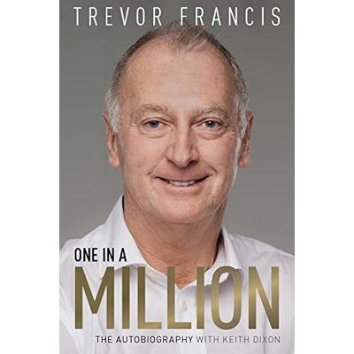 One in a Million: The Trevor Francis Story: Trevor Francis: The Autobiography