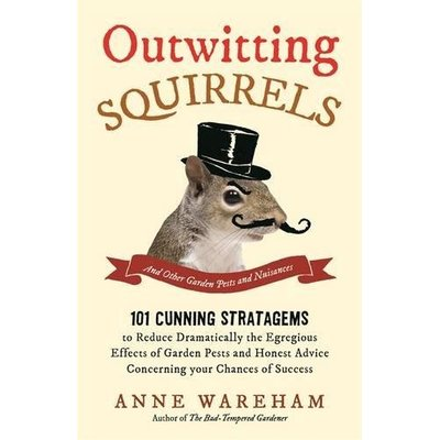 Outwitting Squirrels: And Other Garden Pests