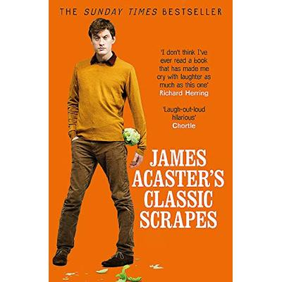James Acaster's Classic Scrapes – The Hilarious Sunday Times Bestseller