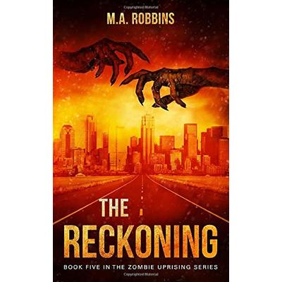 The Reckoning: Book Five in the Zombie Uprising Series