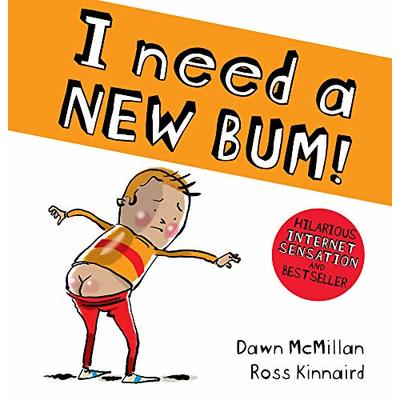 I Need a New Bum! (The New Bum Series)
