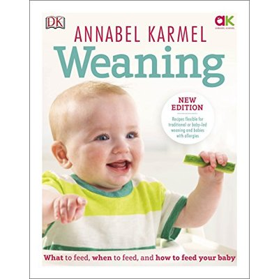 Weaning: what to feed, when to feed, and how to feed your baby by Annabel