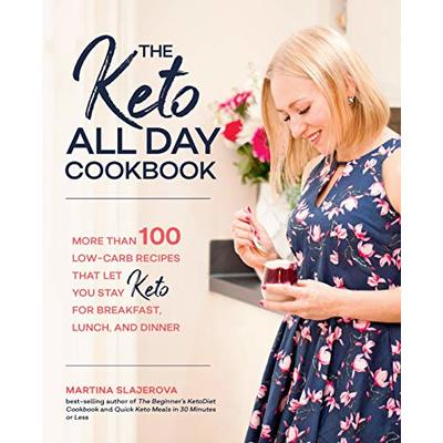 The keto all day cookbook: more than 100 low-carb recipes that let you stay