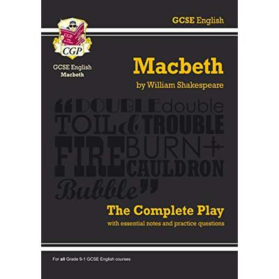 Grade 9-1 GCSE English Macbeth – The Complete Play (CGP GCSE English 9-1 Revision)