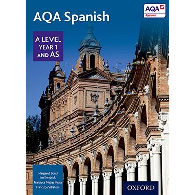AQA A Level Year 1 and AS Spanish Student Book, Kendrick, Ian, Mejías Yedra, Fra