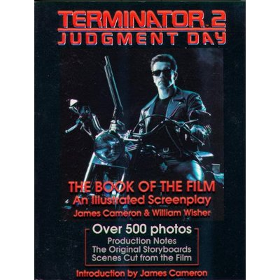 Terminator 2: Judgment Day: The Book of the Film, an Illustrated Screenplay: Tthe Book of the Film, an Illustrated Screenplay