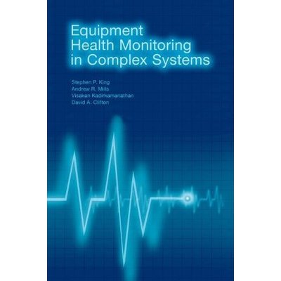 Equipment Health Monitoring in Complex Systems (Artech House Computing Library)