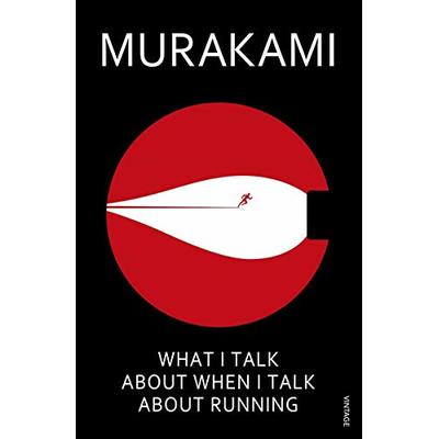 What I Talk About When I Talk About Running by Haruki Murakami.