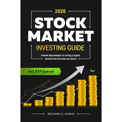 The Stock Market Investing Guide #2020: From Beginner to Intelligent Investor within 30 Days – How to Save Money, Generate Passive Income and Reach Financial Freedom incl. ETF Special