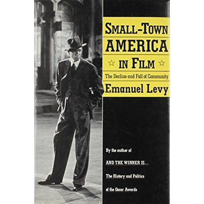 Small-Town America in Film: the Decline & Fall of Community. 298-Page Hardback