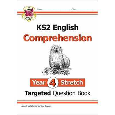 New KS2 English Targeted Question Book: Challenging Comprehension – Year 4 Stretch (with Answers) (CGP KS2 English)