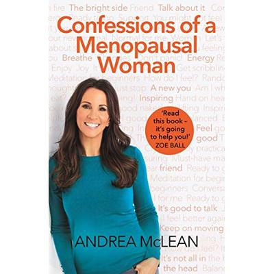 Confessions of a Menopausal Woman: Everything you want to know but are too