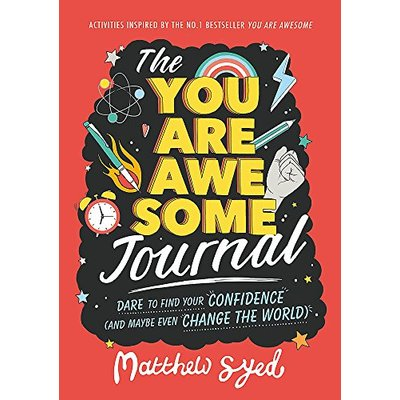 The You Are Awesome Journal: Dare to find your confidence (and maybe even