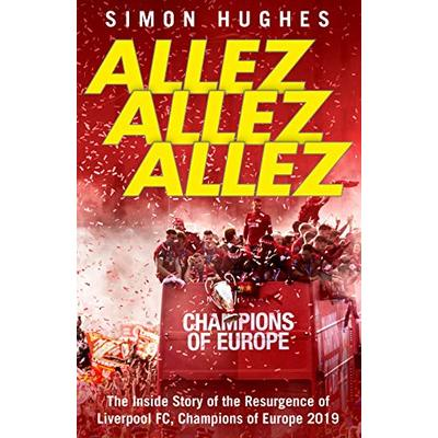 Allez Allez Allez: The Inside Story of the Resurgence of Liverpool FC, Champion