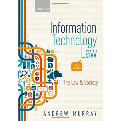 Information Technology Law: The Law and Society (Law & Society), Murray, Andrew,
