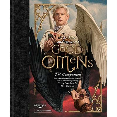 The Nice and Accurate Good Omens TV Companion: Your guide to Armageddon and the series based on the bestselling novel by Terry Pratchett and Neil Gaiman (Good Omens TV Tie in)