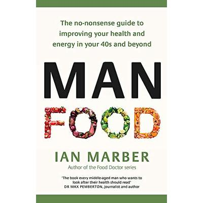 ManFood: The no-nonsense guide to improving your health and energy in your 40s