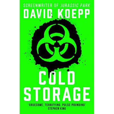 Cold Storage: From the screenwriter of Jurassic Park, comes one of the best and most thrilling science fiction books of 2019