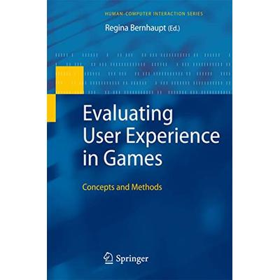 Evaluating User Experience in Games: Concepts and Methods (Human–Computer Interaction Series)