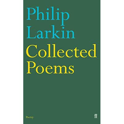 Philip Larkin: Collected Poems (Faber Poetry)
