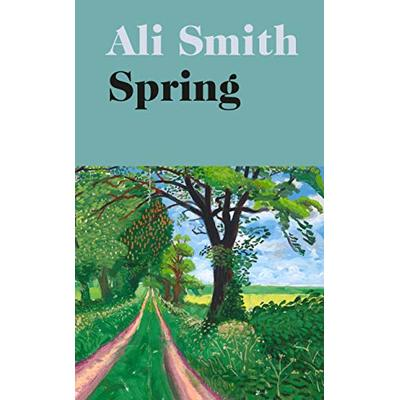 Spring: 'A dazzling hymn to hope' Observer (Seasonal Quartet) by Smith, Ali The