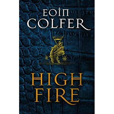Highfire by Eoin Colfer (English) Hardcover Book Free Shipping!
