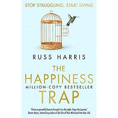 The Happiness Trap (Based on ACT: A revolutionary mindfulness-based programme fo