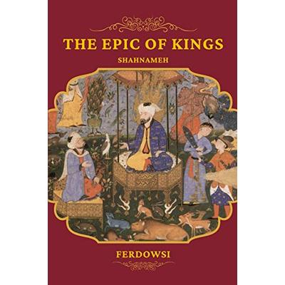 The Epic of Kings: Shahnameh