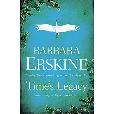 Time's Legacy: gripping historical fiction from the Sunday Times bestseller of The Ghost Tree