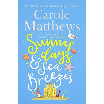 Sunny Days and Sea Breezes by Carole Matthews. Hardback book out June 2020.