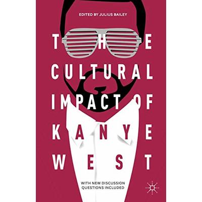 The Cultural Impact of Kanye West, , Good Condition Book, ISBN 1137574259