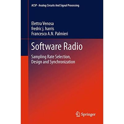Software Radio: Sampling Rate Selection, Design and Synchronization (Analog Circuits and Signal Processing)
