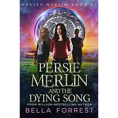 Harley Merlin 21: Persie Merlin and the Dying Song
