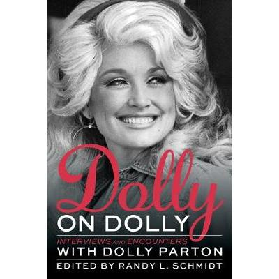 Dolly on Dolly: Interviews and Encounters with Dolly Parton
