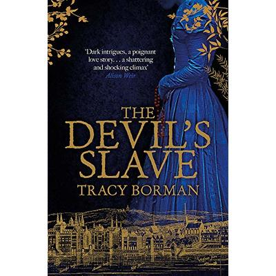 The Devil's Slave: the highly-anticipated sequel to The King's Witch (Frances Gorges Trilogy 2)