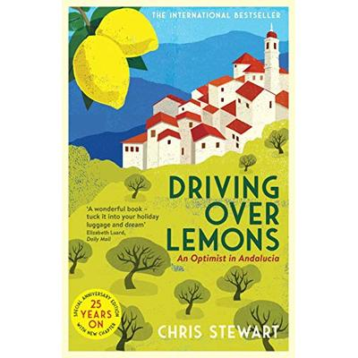 Driving Over Lemons: An Optimist in Andalucia – Special Anniversary Edition (with new chapter 25 years on)