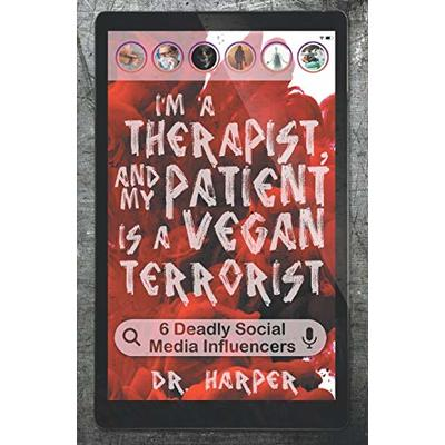 I'm a Therapist, and My Patient is a Vegan Terrorist: 6 Deadly Social Media Influencers (Dr. Harper Therapy)