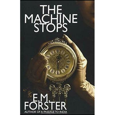 The Machine Stops E. M. Forster New Paperback