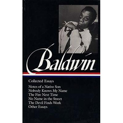James Baldwin: Collected Essays (LOA #98): Notes of a Native Son / Nobody Knows My Name / The Fire Next Time / No Name in the Street / The Devil Finds … 1 (Library of America James Baldwin Edition)
