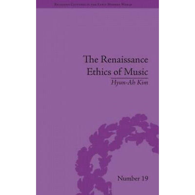 The Renaissance Ethics of Music: Singing, Contemplation and Musica Humana