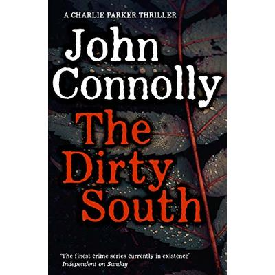 The Dirty South: Witness the becoming of Charlie Parker (Charlie Parker Thriller)