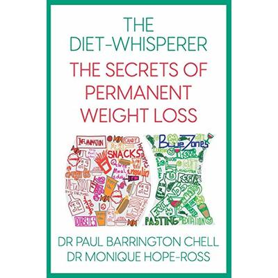 The Diet-Whisperer: The Secrets of Permanent Weight Loss