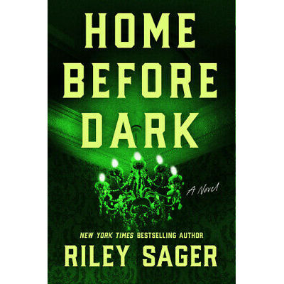 Home Before Dark by Riley Sager.